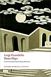 Three Plays: Six Characters in Search of an Author, Henry IV,  The Mountain Giants (Oxford World's Classics)