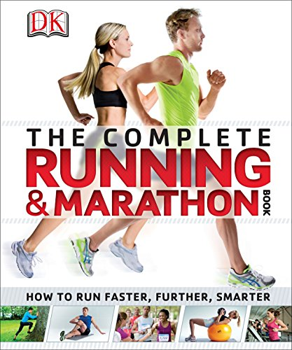The Complete Running and Marathon Book: How to Run Faster, Further, Smarter (Dk Sports & Activities) por DK