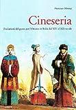 Cineseria. Evoluzioni del gusto per l'Oriente in Italia dal XIV al XIX secolo