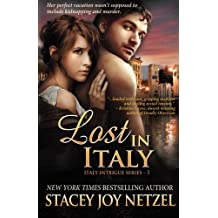 Lost In Italy (Italy Intrigue) by Stacey Joy Netzel (2011-10-25)
