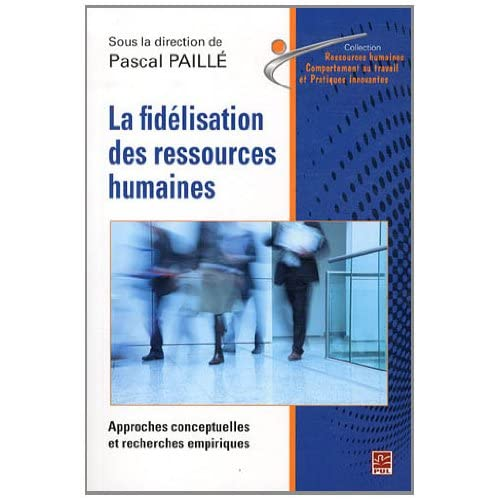 La fidélisation des ressources humaines : Approche conceptuelles et recherches empiriques
