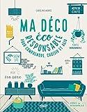 Ma déco écoresponsable: Pour comprendre, choisir et agir (Pratique green) (French Edition)