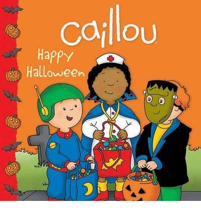 ({ CAILLOU: HAPPY HALLOWEEN (CAILLOU 8X8) } By Allen, Francine ( Author ) [ Aug - 2012 ] [ Paperback ])