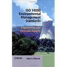 ISO 14000 Environmental Management Standards: Engineering and Financial Aspects by Alan S. Morris (2003-12-12)