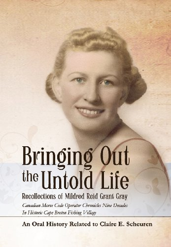 Bringing Out the Untold Life, Recollections of Mildred Reid Grant Gray by Scheuren, Claire E., Claire E. Scheuren (2013) Hardcover