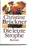 Die letzte Strophe - Christine Brückner