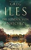 Die Sünden von Natchez: Thriller (Penn Cage Trilogie, Band 3) von Greg Iles