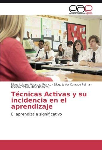 Técnicas Activas y su incidencia en el aprendizaje: El aprendizaje significativo