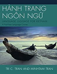 H?NH TRANG NG?N NG?: LANGUAGE LUGGAGE FOR VIETNAM: A First-Year Language Course Csm Blg edition by Tran, Tri C., Tran, Minh-Tam (2013) Paperback