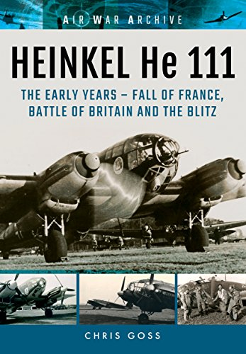 heinkel-he-111-the-early-years-fall-of-france-battle-of-britain-and-the-blitz-air-war-archive