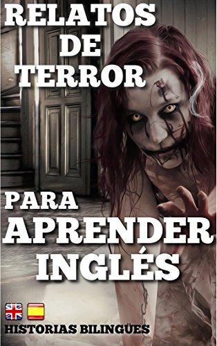 Relatos de terror bilingües para aprender inglés: Historias cortas y sencillas con textos paralelos en español / inglés
