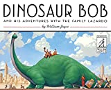1: Dinosaur Bob and His Adventures with the Family Lazardo (World of William Joyce)