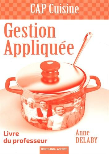Gestion appliquée CAP cuisine : Livre du professeur par