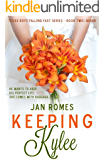 Keeping Kylee (Texas Boys Falling Fast Book 2)