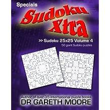 Sudoku 25x25 Volume 4: Sudoku Xtra Specials by Dr Gareth Moore (2011-11-25)