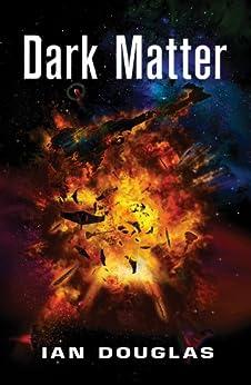 Dark Matter (Star Carrier, Book 5) par [Douglas, Ian]