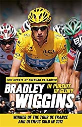 In Pursuit of Glory by Bradley Wiggins (2013-06-20)