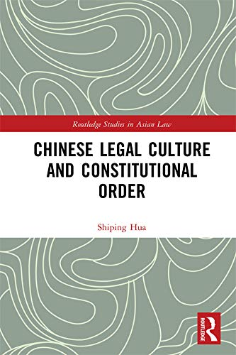 Chinese Legal Culture and Constitutional Order (Routledge Studies in Asian Law) (English Edition)