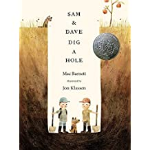 Sam and Dave Dig a Hole (Irma S and James H Black Award for Excellence in Children's Literature (Awards)) by Mac Barnett (2014-10-14)
