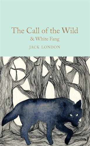 The Call of the Wild & White Fang (Macmillan Collector's Library) por Jack London