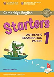 Cambridge English Starters 1 for Revised Exam from 2018 Student's Book: Authentic Examination Papers [Ling
