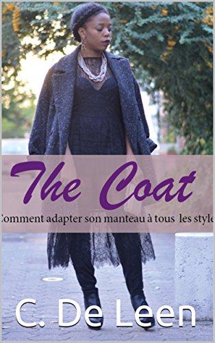 Französische Garde Kostüm - The Coat: Guide pour adapter son manteau à toutes les saisons (French Edition)