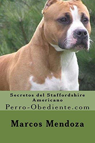Secretos del Staffordshire Americano: Perro-Obediente.com par Marcos Mendoza