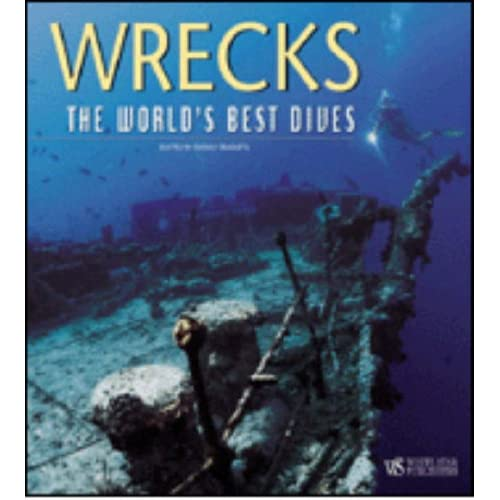 Wrecks. The World's Best Dives. Ediz. Illustrata