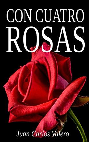 Con cuatro rosas por Juan Carlos Valero