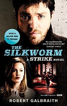 The Silkworm: Cormoran Strike Book 2 de [Galbraith, Robert]