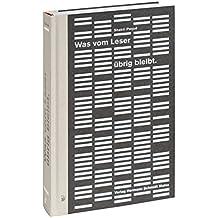 Was vom Leser übrig bleibt: 587 Buchbeziehungsgeschichten