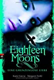 Eighteen Moons - Eine grenzenlose Liebe (Sixteen Moons, Band 3)