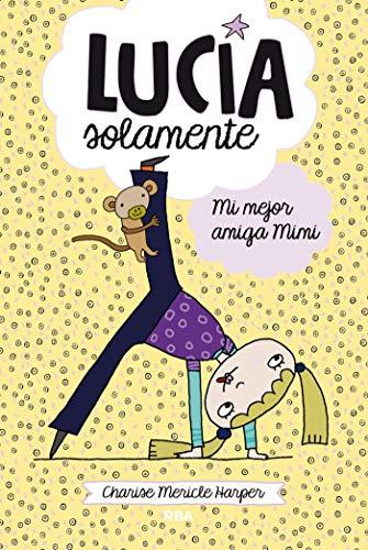 Lucía Solamente#2. Mi mejor amiga Mimi (Spanish Edition)
