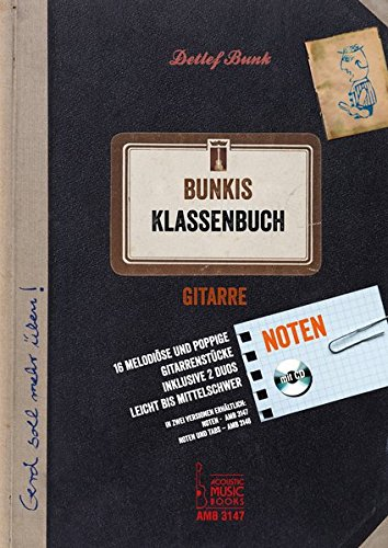 Bunkis Klassenbuch.: 16 melodiöse und poppige Gitarrenstücke inklusive 2 Duos. Leicht bis mittelschwer. Noten, mit CD