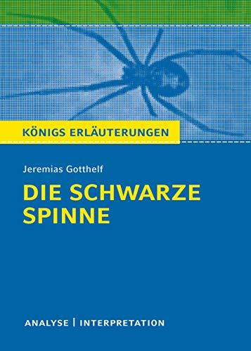 Die schwarze Spinne. Königs Erläuterungen.: Textanalyse und Interpretation mit ausführlicher Inhaltsangabe und Abituraufgaben mit Lösungen