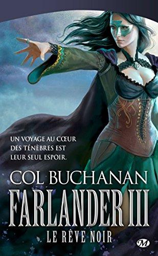 Farlander III : Le Rêve noir: Le Coeur du monde, T3