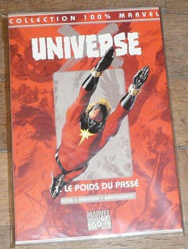 Universe X t.1 : le poids du passé