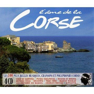 L'Ame De La Corse. Les 100 Plus Belles Musiques, Chansons Et Polyphonies Corses