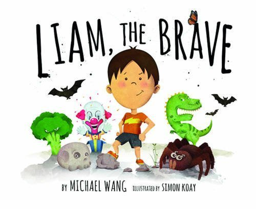 Liam The Brave by Michael Wang (2016-11-07)