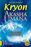 MONIKA MURANYI - KRYON - AKASH