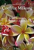 Couleur Mékong, Volume 2 - Recueil de poèmes, de chansons et de partitions