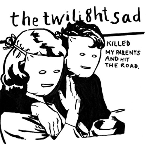 The Twilight Sad Killed My Parents and Hit the Road - Twilight Music