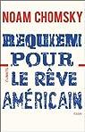 Requiem pour le rêve américain par Chomsky
