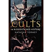 Cults - a Bloodstained History by Natacha Tormey (2014-10-19)