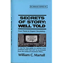 Secrets Of Story: Well Told (Screenwriting Blue Books Book 4) (English Edition)