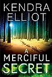 A Merciful Secret (Mercy Kilpatrick Book 3) by Kendra Elliot