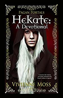 Pagan Portals - Hekate: A Devotional by [Moss, Vivienne]