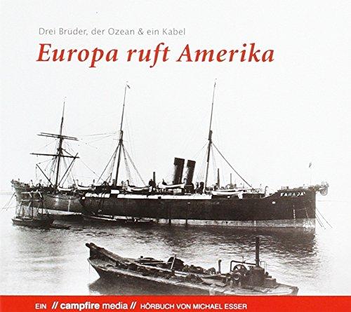 Europa ruft Amerika: Drei Brüder, der Ozean und ein Kabel (Ac-verkabelung)