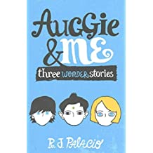 [(Auggie & Me: Three Wonder Stories)] [Author: R. J. Palacio] published on (August, 2015)
