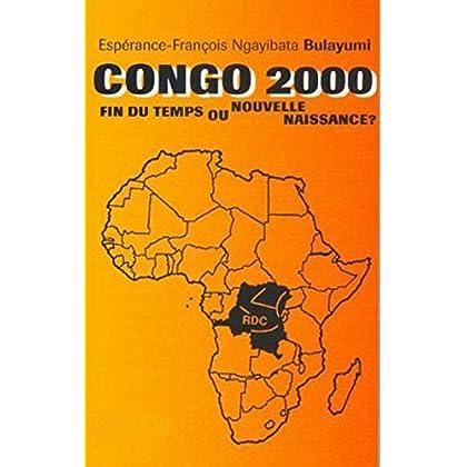 CONGO 2000: FIN DU TEMPS OU NOUVELLE NAISSANCE?